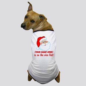 You're On The Nice List Dog T-Shirt