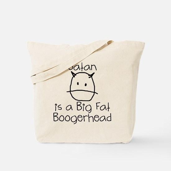 Satan is a Boogerhead Tote Bag