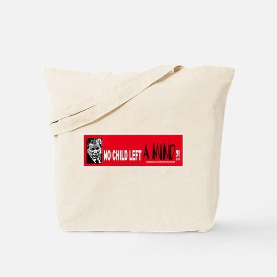 no child left A MIND?! Tote Bag