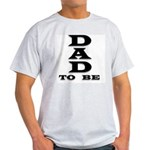 Dad to Be Ash Grey T-Shirt