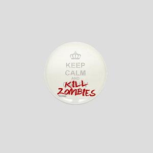 Keep Calm And Kill Zombies Mini Button