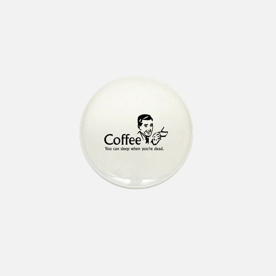 Coffee - You can sleep when .. Mini Button