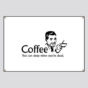 Coffee - You can sleep when .. Banner