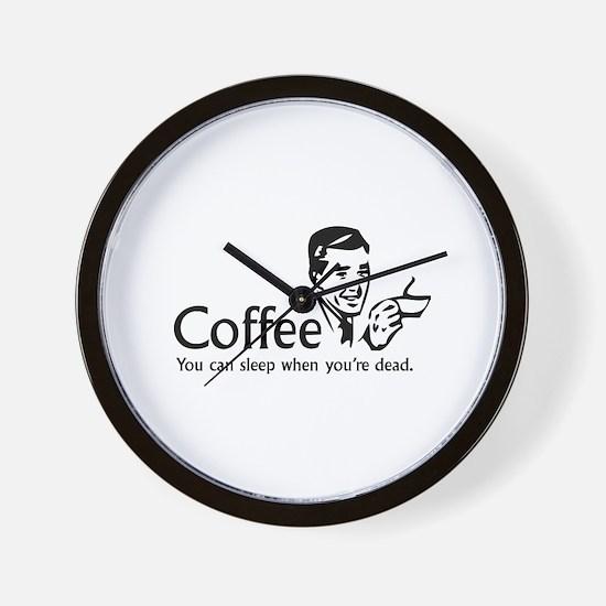 Coffee - You can sleep when .. Wall Clock