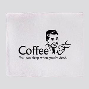 Coffee - You can sleep when .. Throw Blanket