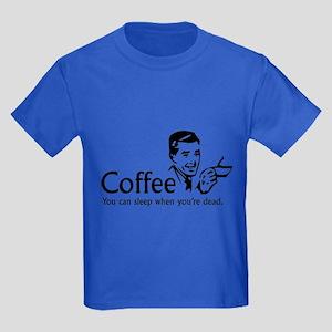 Coffee - You can sleep when .. Kids Dark T-Shirt