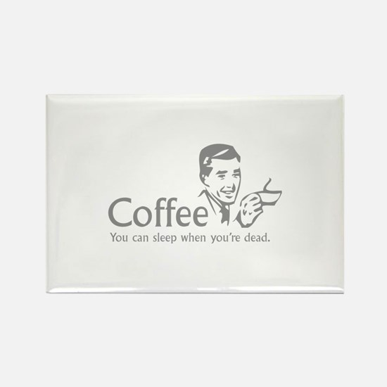 Coffee - You can sleep when .. Rectangle Magnet