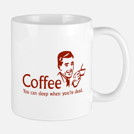 Coffee - You can sleep when .. Mug