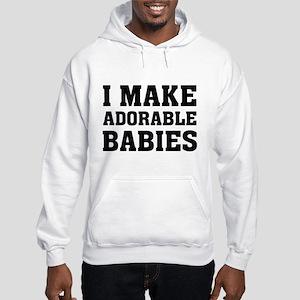 I Make Adorable Babies Hooded Sweatshirt