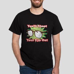 Shoot Eye Out Dark T-Shirt
