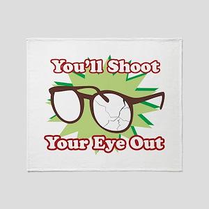 Shoot Eye Out Throw Blanket