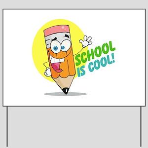 School is Cool Yard Sign
