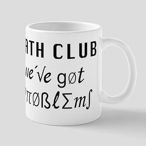 Math Club: we've got problems! Mug