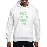 Poets are the versed kind Hooded Sweatshirt