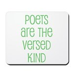 Poets are the versed kind Mousepad