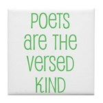 Poets are the versed kind Tile Coaster
