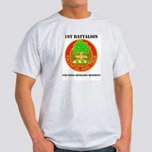 DUI - 1st Bn - 5th FA Regt with Text Light T-Shirt