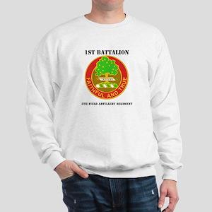 DUI - 1st Bn - 5th FA Regt with Text Sweatshirt
