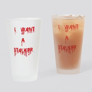 I Want A Stalker White/Red Drinking Glass