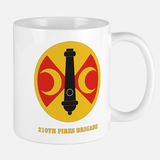 SSI - 210th Fires Bde with Text Mug