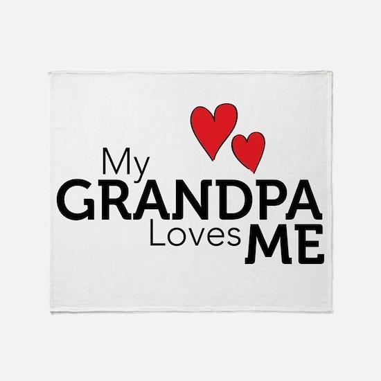 My Grandpa Loves Me Throw Blanket