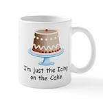 I'm the Icing on the Cake Mug