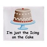 I'm the Icing on the Cake Throw Blanket