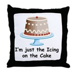 I'm the Icing on the Cake Throw Pillow