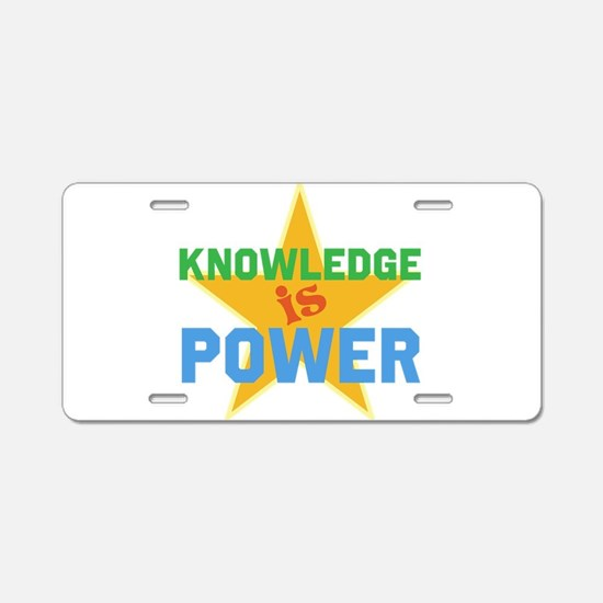 Knowledge is Power Aluminum License Plate