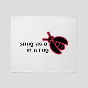 Snug as a bug Throw Blanket