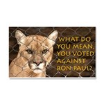 You Voted Against Ron Paul? Car Magnet 20 x 12