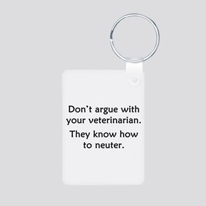 Don't Argue With Your Vet Aluminum Photo Keychain