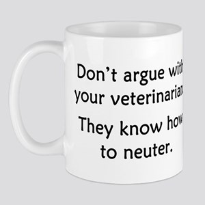 Don't Argue With Your Vet Mug
