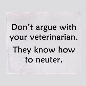 Don't Argue With Your Vet Throw Blanket