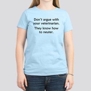 Don't Argue With Your Vet Women's Light T-Shirt
