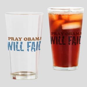 I Pray Obama Will Fail Drinking Glass