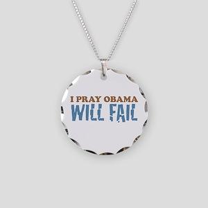 I Pray Obama Will Fail Necklace Circle Charm
