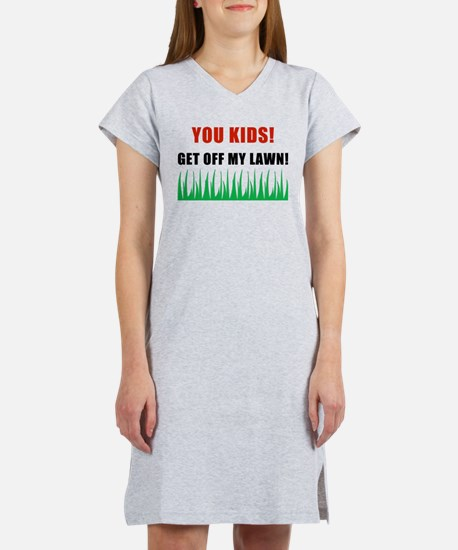 You Kids Get Off My Lawn Women's Nightshirt