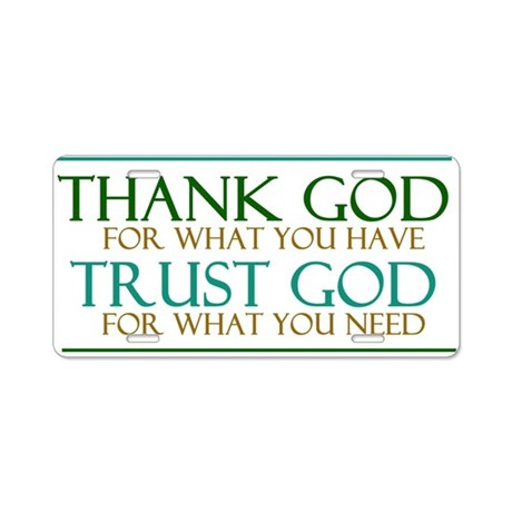 Thank God Trust God Aluminum License Plate By Memoriesbyginii