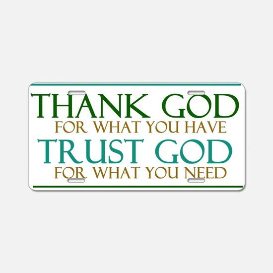 Thank God - Trust God Aluminum License Plate