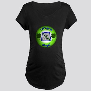 Let's go to Bingo! Maternity Dark T-Shirt