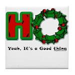 Christmas Ho, A Good Thing Tile Coaster