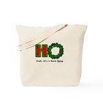Christmas Ho, A Good Thing Tote Bag
