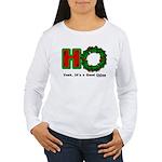 Christmas Ho, A Good Thing Women's Long Sleeve T-S