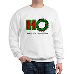 Christmas Ho, A Good Thing Sweatshirt