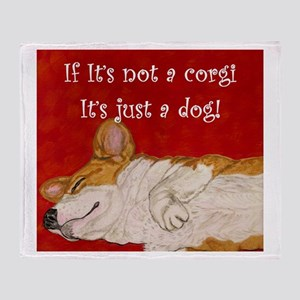 If it's not a corgi.. Throw Blanket