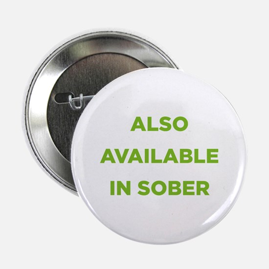 "Also Available in Sober 2.25"" Button"