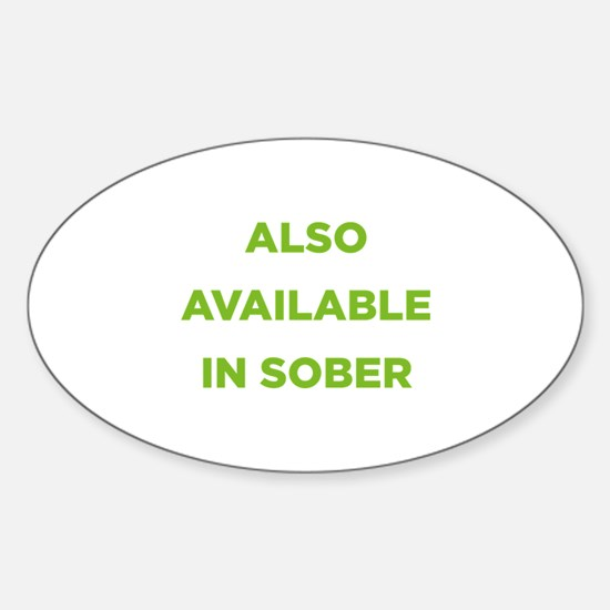 Also Available in Sober Sticker (Oval)