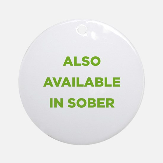 Also Available in Sober Ornament (Round)