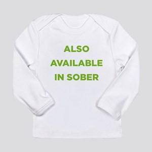 Also Available in Sober Long Sleeve Infant T-Shirt